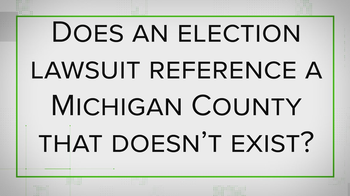 VERIFY: Yes, an election lawsuit referenced a Michigan county that doesn't exist